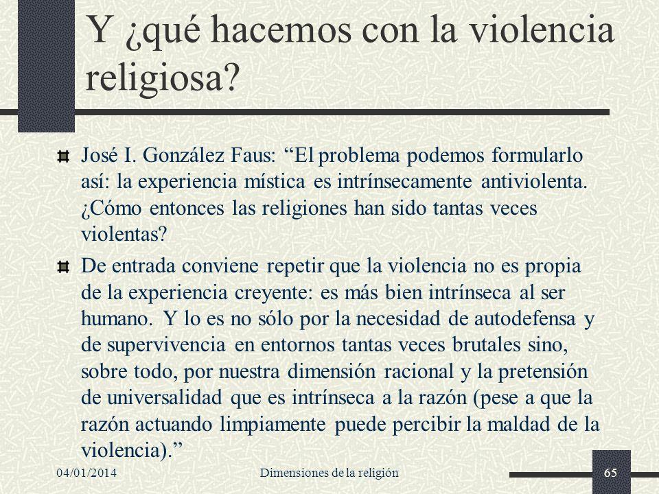 Y ¿qué hacemos con la violencia religiosa? José I. González Faus: El problema podemos formularlo así: la experiencia mística es intrínsecamente antivi