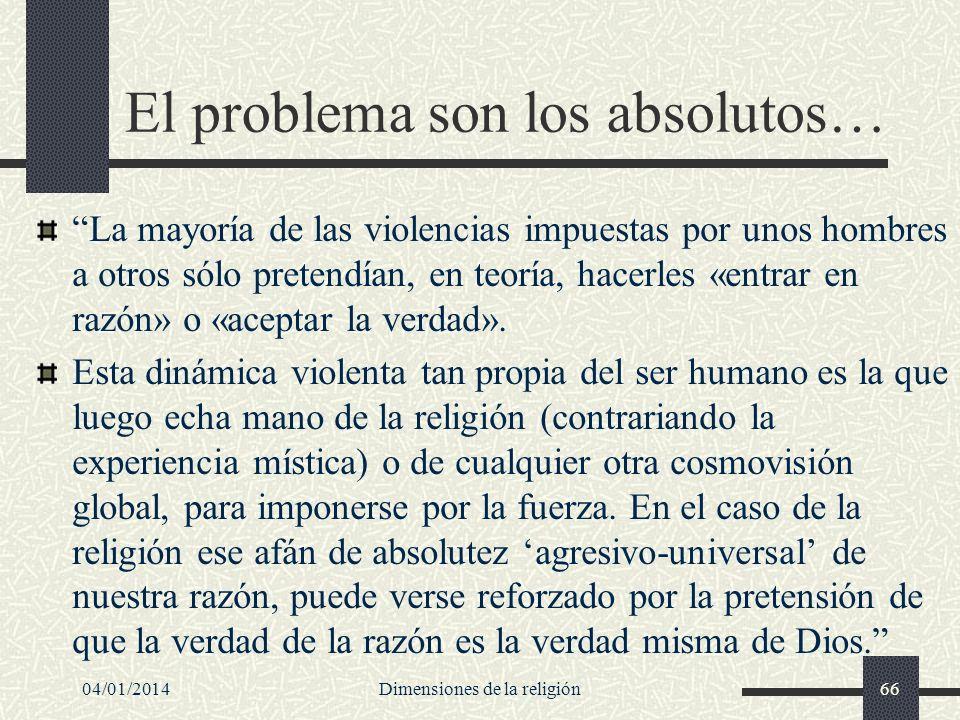 El problema son los absolutos… La mayoría de las violencias impuestas por unos hombres a otros sólo pretendían, en teoría, hacerles «entrar en razón»