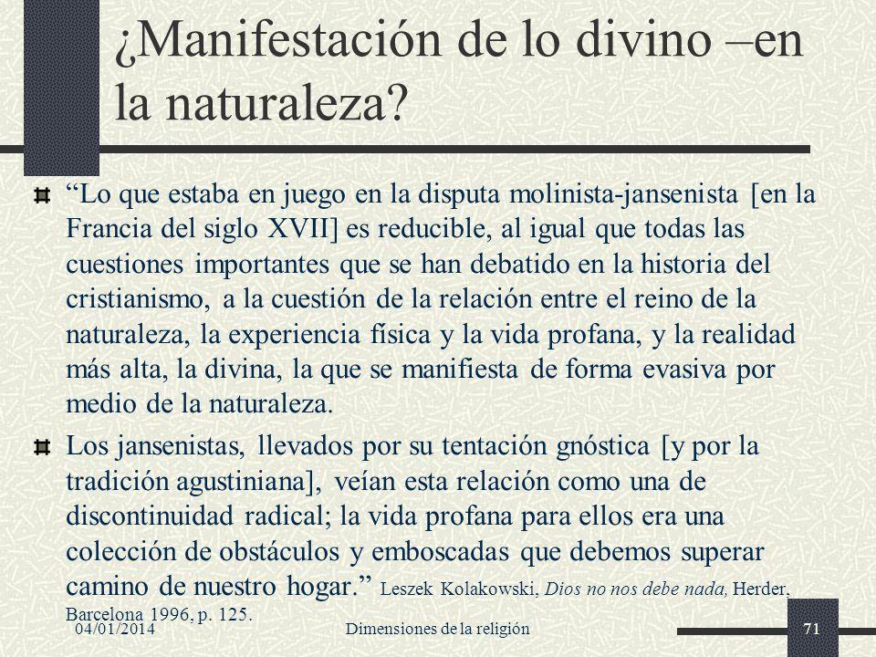 ¿Manifestación de lo divino –en la naturaleza? Lo que estaba en juego en la disputa molinista-jansenista [en la Francia del siglo XVII] es reducible,