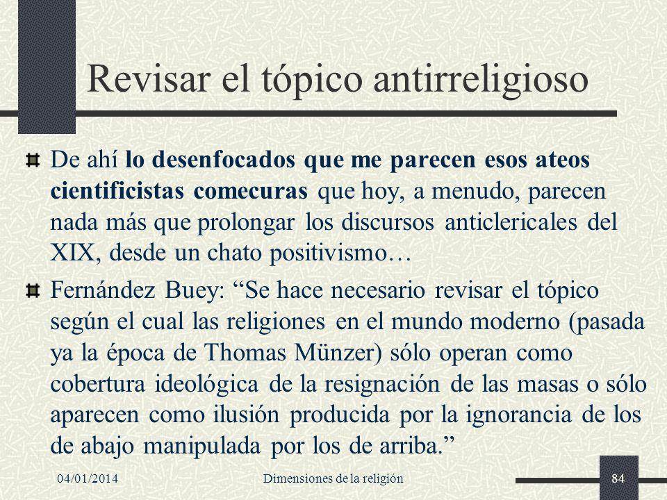 Revisar el tópico antirreligioso De ahí lo desenfocados que me parecen esos ateos cientificistas comecuras que hoy, a menudo, parecen nada más que pro