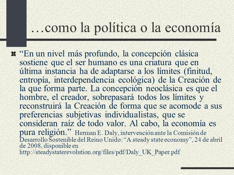 …como la política o la economía En un nivel más profundo, la concepción clásica sostiene que el ser humano es una criatura que en última instancia ha