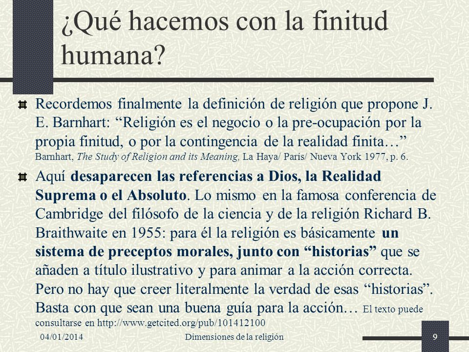 ¿Qué hacemos con la finitud humana? Recordemos finalmente la definición de religión que propone J. E. Barnhart: Religión es el negocio o la pre-ocupac