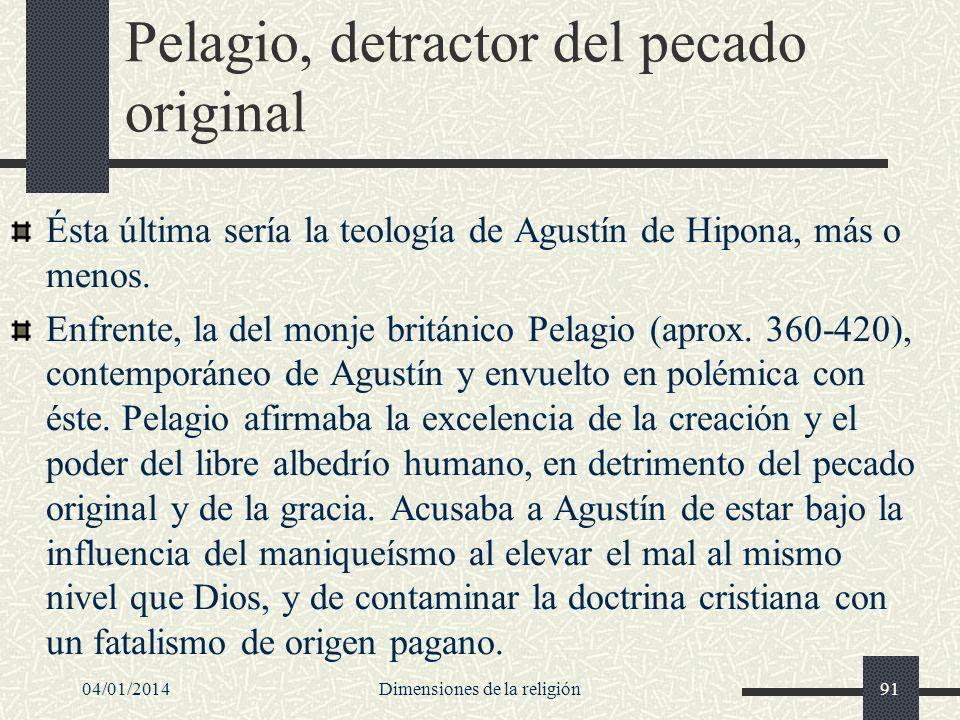 Pelagio, detractor del pecado original Ésta última sería la teología de Agustín de Hipona, más o menos. Enfrente, la del monje británico Pelagio (apro
