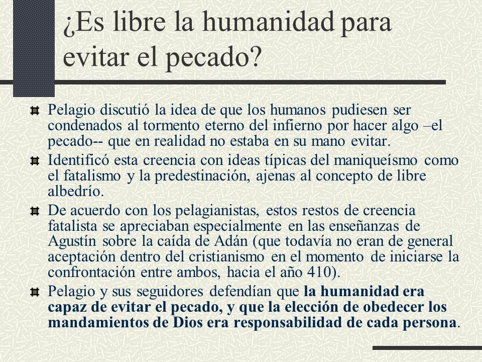 ¿Es libre la humanidad para evitar el pecado? Pelagio discutió la idea de que los humanos pudiesen ser condenados al tormento eterno del infierno por