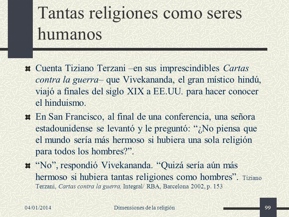 Tantas religiones como seres humanos Cuenta Tiziano Terzani –en sus imprescindibles Cartas contra la guerra– que Vivekananda, el gran místico hindú, v