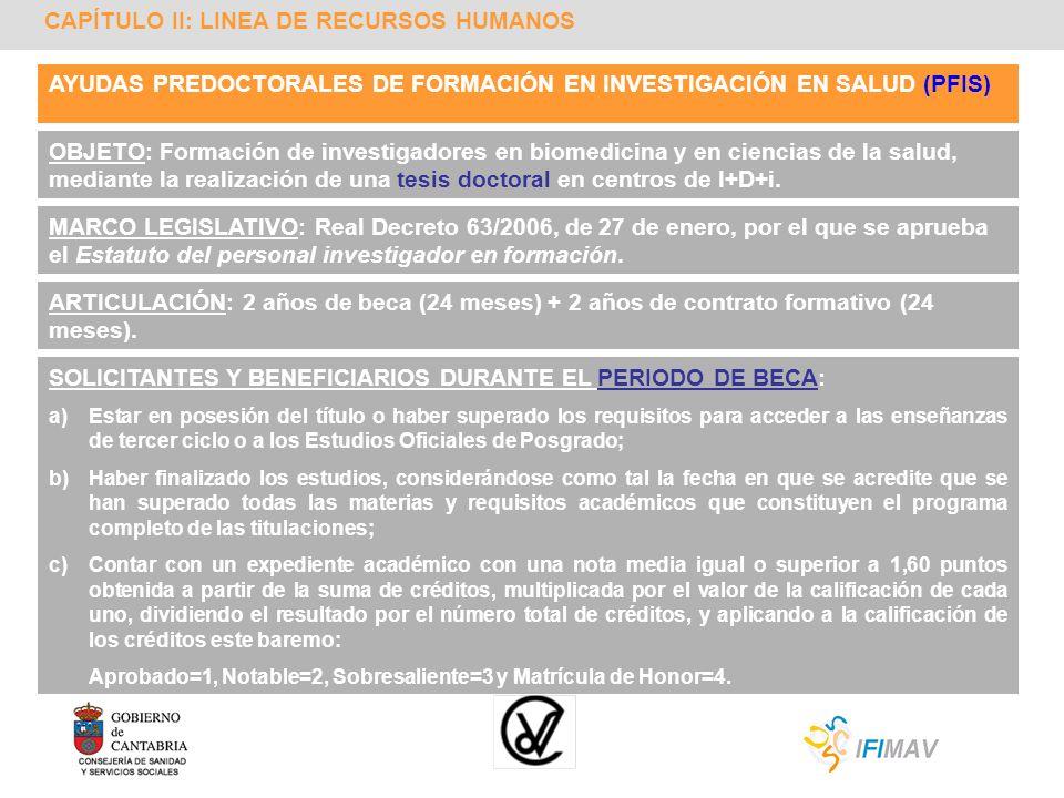 AYUDAS PREDOCTORALES DE FORMACIÓN EN INVESTIGACIÓN EN SALUD (PFIS) OBJETO: Formación de investigadores en biomedicina y en ciencias de la salud, media