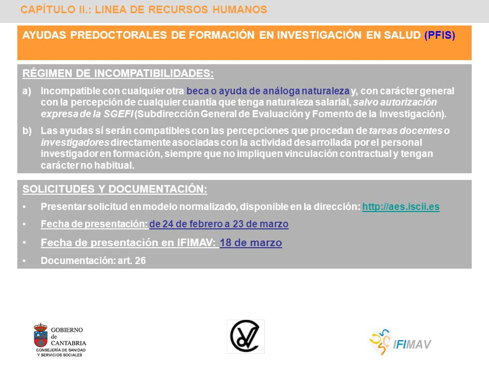 CAPÍTULO II.: LINEA DE RECURSOS HUMANOS AYUDAS PREDOCTORALES DE FORMACIÓN EN INVESTIGACIÓN EN SALUD (PFIS) RÉGIMEN DE INCOMPATIBILIDADES: a)Incompatib