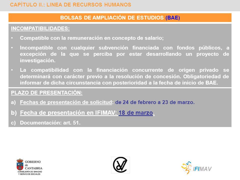 CAPÍTULO II.: LINEA DE RECURSOS HUMANOS BOLSAS DE AMPLIACIÓN DE ESTUDIOS (BAE) INCOMPATIBILIDADES: Compatible con la remuneración en concepto de salar