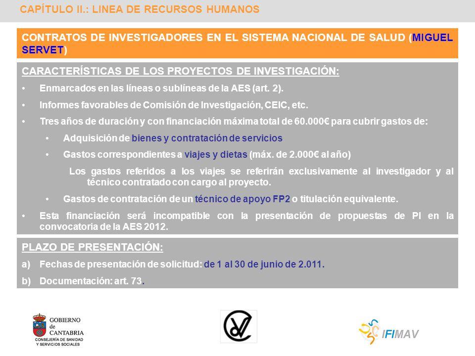 CAPÍTULO II.: LINEA DE RECURSOS HUMANOS CONTRATOS DE INVESTIGADORES EN EL SISTEMA NACIONAL DE SALUD (MIGUEL SERVET) CARACTERÍSTICAS DE LOS PROYECTOS D