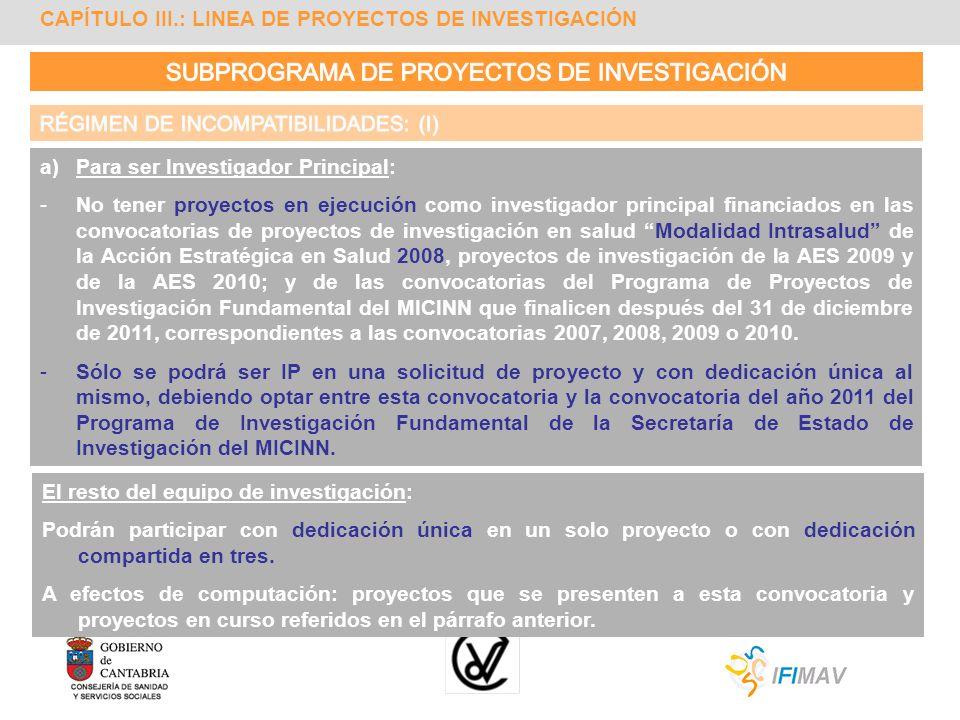 a)Para ser Investigador Principal: -No tener proyectos en ejecución como investigador principal financiados en las convocatorias de proyectos de inves