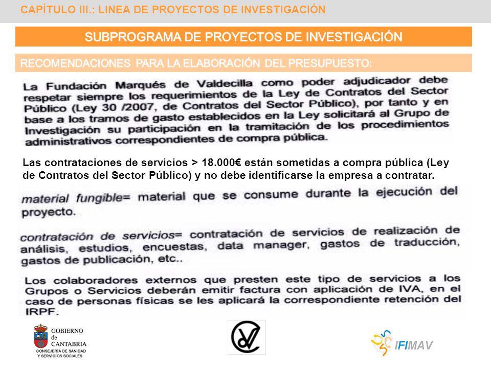 CAPÍTULO III.: LINEA DE PROYECTOS DE INVESTIGACIÓN Las contrataciones de servicios > 18.000 están sometidas a compra pública (Ley de Contratos del Sec