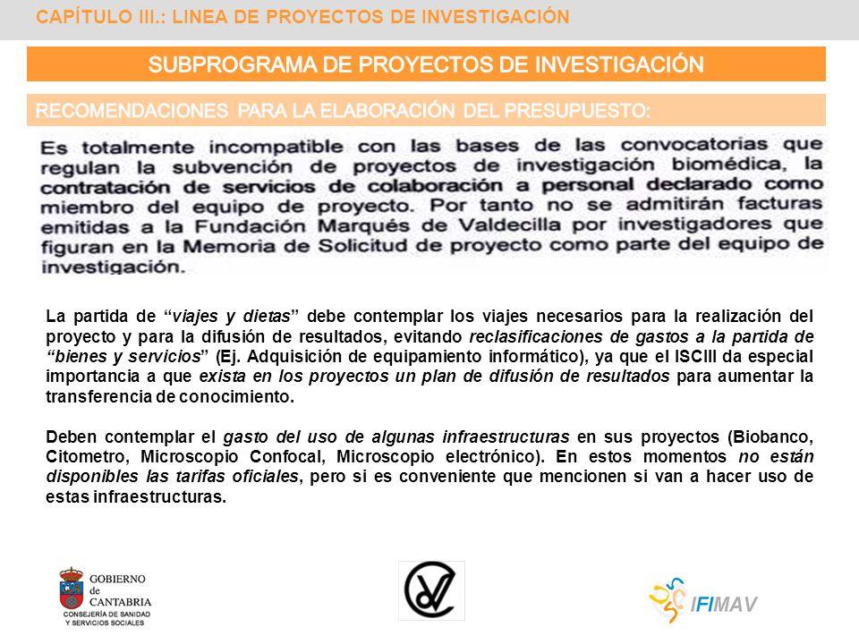 CAPÍTULO III.: LINEA DE PROYECTOS DE INVESTIGACIÓN La partida de viajes y dietas debe contemplar los viajes necesarios para la realización del proyect