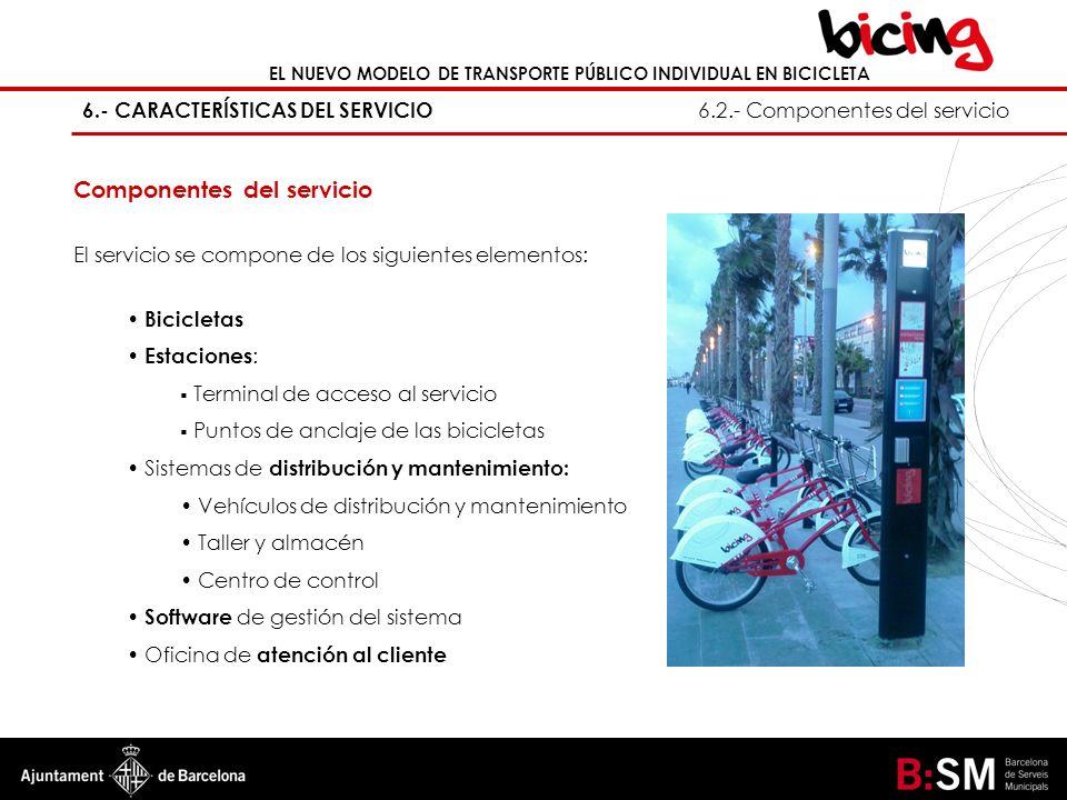 Componentes del servicio El servicio se compone de los siguientes elementos: Bicicletas Estaciones : Terminal de acceso al servicio Puntos de anclaje