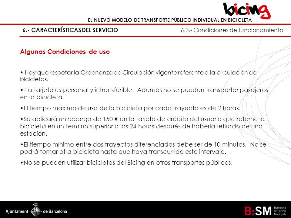 EL NUEVO MODELO DE TRANSPORTE PÚBLICO INDIVIDUAL EN BICICLETA 6.- CARACTERÍSTICAS DEL SERVICIO 6.3.- Condiciones de funcionamiento Algunas Condiciones