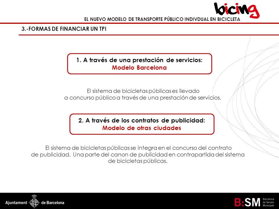 EL NUEVO MODELO DE TRANSPORTE PÚBLICO INDIVDUAL EN BICICLETA 3.-FORMAS DE FINANCIAR UN TPI El sistema de bicicletas públicas se integra en el concurso
