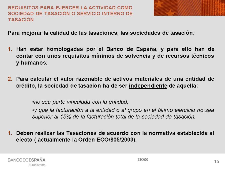 NOMBRE DEL DEPARTAMENTO REQUISITOS PARA EJERCER LA ACTIVIDAD COMO SOCIEDAD DE TASACIÓN O SERVICIO INTERNO DE TASACIÓN Para mejorar la calidad de las tasaciones, las sociedades de tasación: 1.Han estar homologadas por el Banco de España, y para ello han de contar con unos requisitos mínimos de solvencia y de recursos técnicos y humanos.