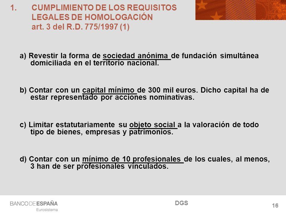 NOMBRE DEL DEPARTAMENTO 16 1.CUMPLIMIENTO DE LOS REQUISITOS LEGALES DE HOMOLOGACIÓN art. 3 del R.D. 775/1997 (1) a) Revestir la forma de sociedad anón