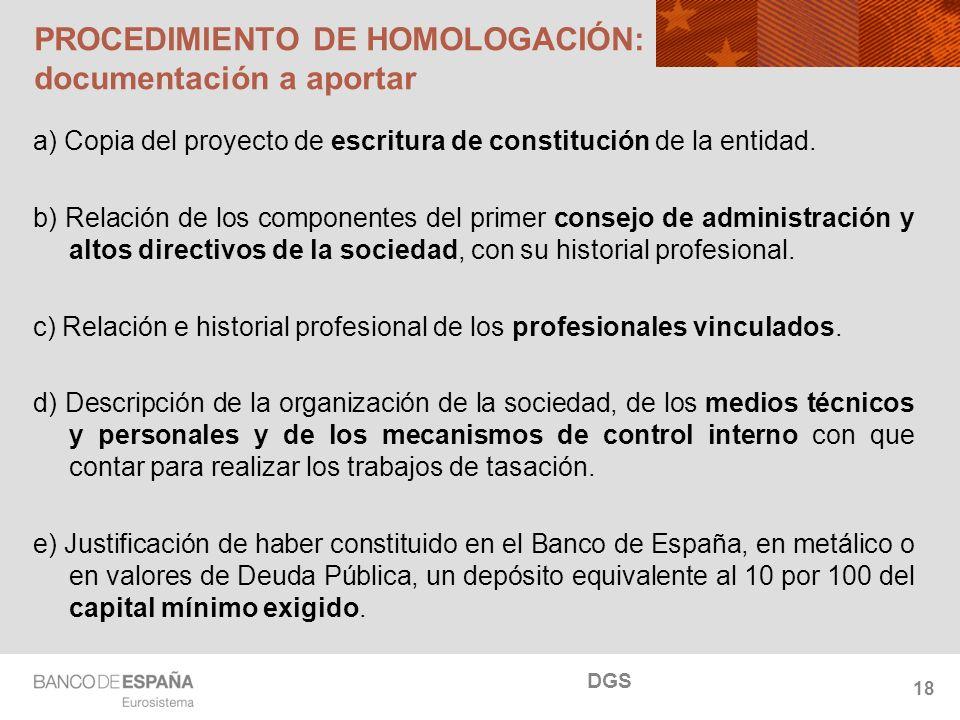 NOMBRE DEL DEPARTAMENTO PROCEDIMIENTO DE HOMOLOGACIÓN: documentación a aportar a) Copia del proyecto de escritura de constitución de la entidad. b) Re