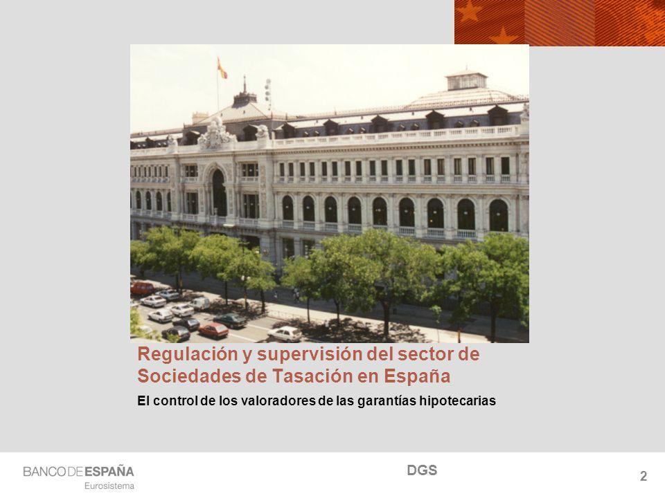 NOMBRE DEL DEPARTAMENTO Regulación y supervisión del sector de Sociedades de Tasación en España El control de los valoradores de las garantías hipotecarias 2 DGS