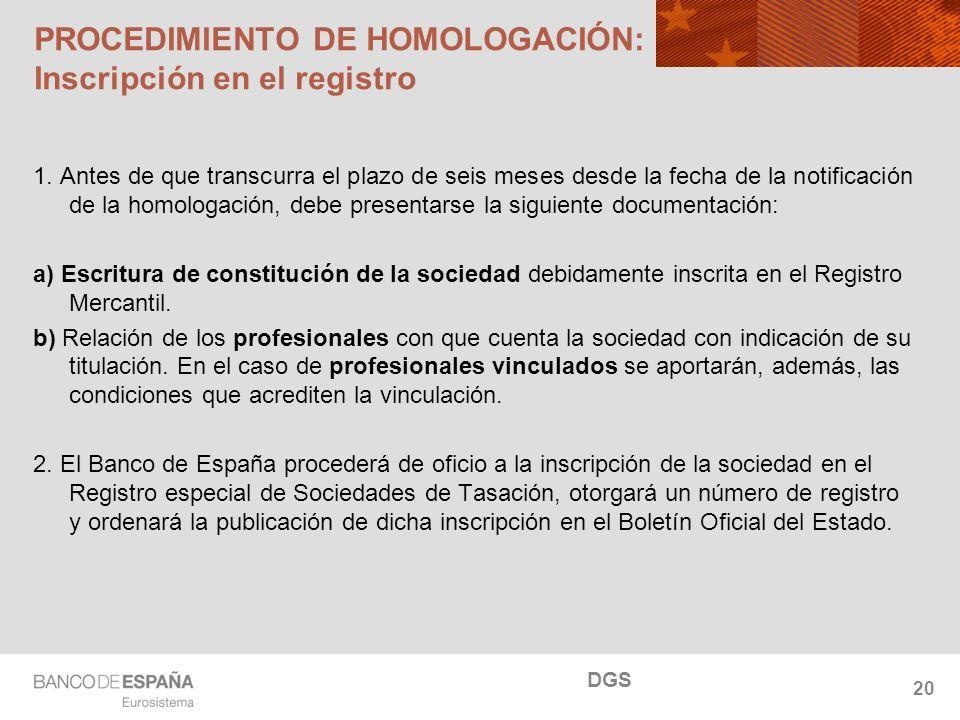 NOMBRE DEL DEPARTAMENTO PROCEDIMIENTO DE HOMOLOGACIÓN: Inscripción en el registro 1. Antes de que transcurra el plazo de seis meses desde la fecha de