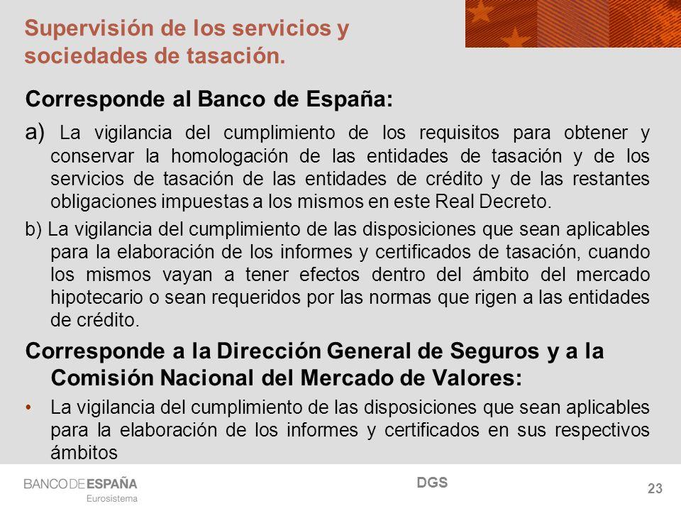 NOMBRE DEL DEPARTAMENTO Supervisión de los servicios y sociedades de tasación. Corresponde al Banco de España: a) La vigilancia del cumplimiento de lo