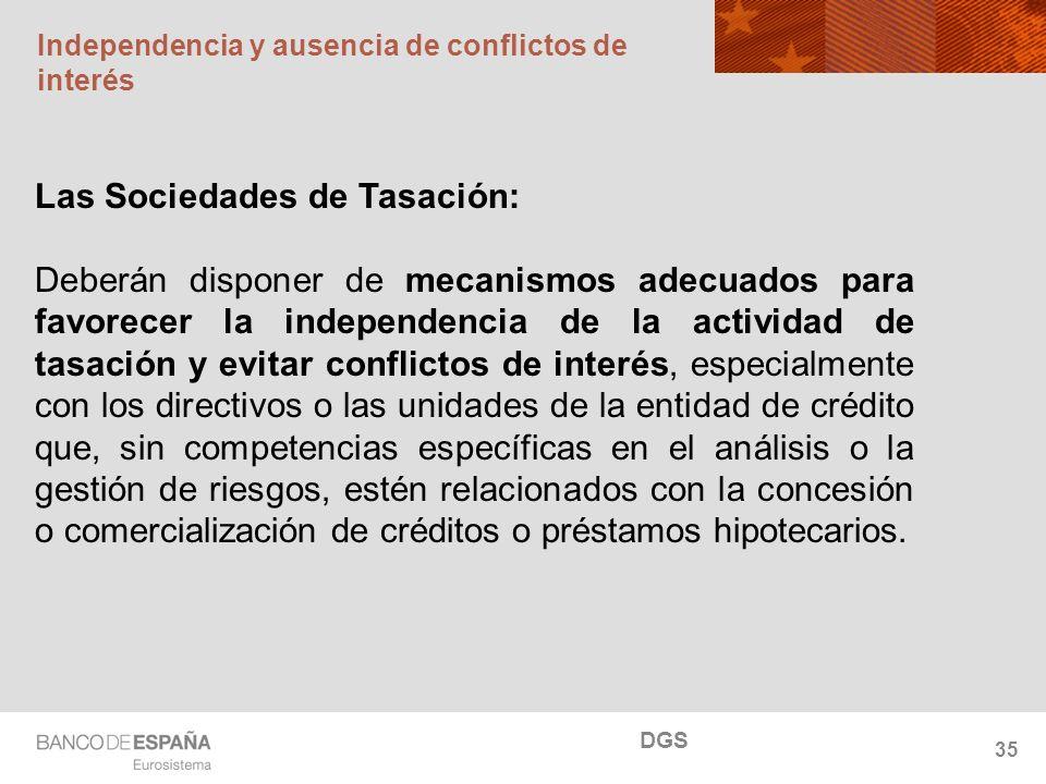 NOMBRE DEL DEPARTAMENTO Independencia y ausencia de conflictos de interés 35 DGS Las Sociedades de Tasación: Deberán disponer de mecanismos adecuados