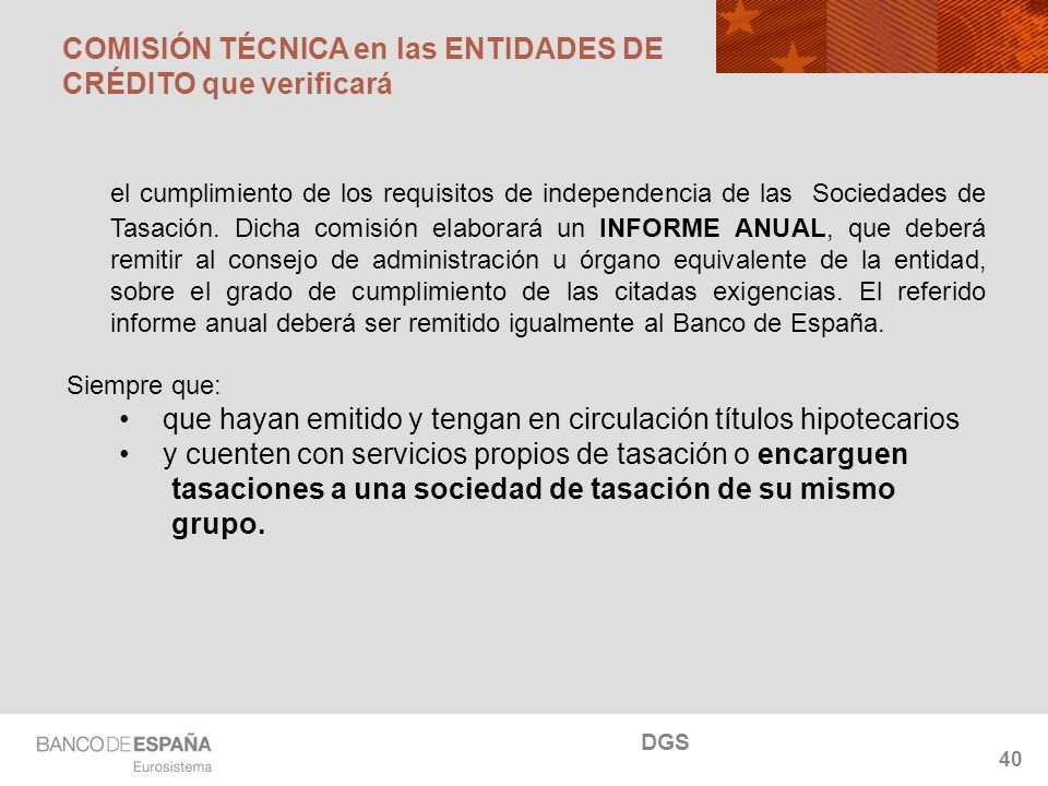 NOMBRE DEL DEPARTAMENTO el cumplimiento de los requisitos de independencia de las Sociedades de Tasación.