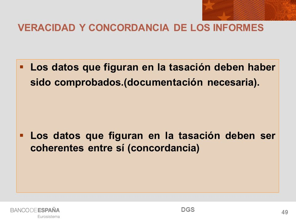 NOMBRE DEL DEPARTAMENTO VERACIDAD Y CONCORDANCIA DE LOS INFORMES Los datos que figuran en la tasación deben haber sido comprobados.(documentación necesaria).