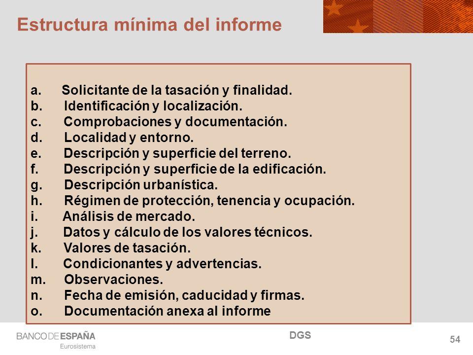 NOMBRE DEL DEPARTAMENTO Estructura mínima del informe a. Solicitante de la tasación y finalidad. b. Identificación y localización. c. Comprobaciones y