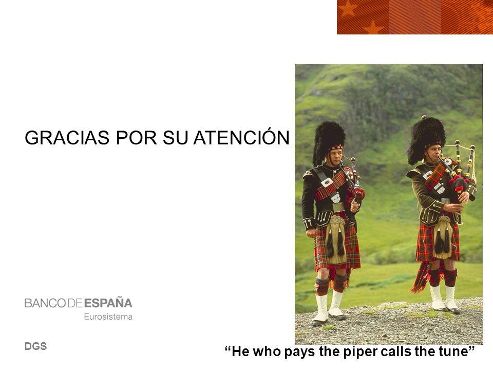NOMBRE DEL DEPARTAMENTO GRACIAS POR SU ATENCIÓN AUTOR DGS He who pays the piper calls the tune