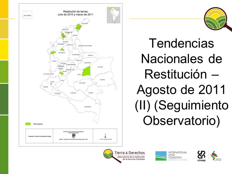 Tendencias Nacionales de Restitución – Agosto de 2011 (II) (Seguimiento Observatorio)