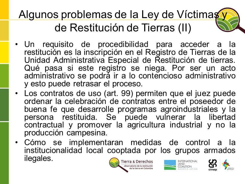 Un requisito de procedibilidad para acceder a la restitución es la inscripción en el Registro de Tierras de la Unidad Administrativa Especial de Restitución de tierras.