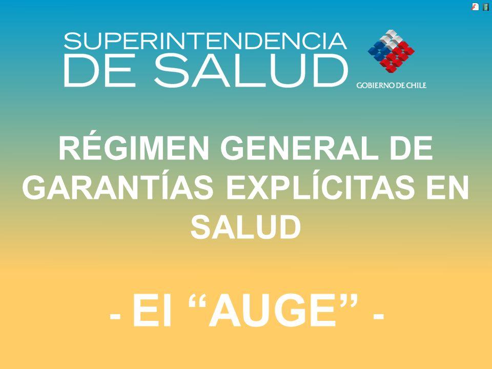 RÉGIMEN GENERAL DE GARANTÍAS EXPLÍCITAS EN SALUD - El AUGE -
