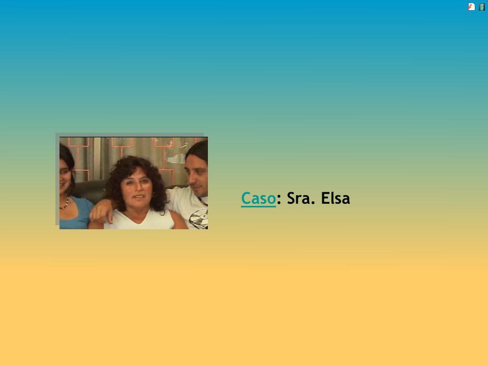 CasoCaso: Sra. Elsa