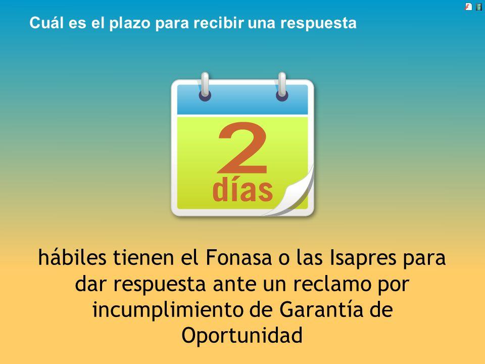Cuál es el plazo para recibir una respuesta hábiles tienen el Fonasa o las Isapres para dar respuesta ante un reclamo por incumplimiento de Garantía d