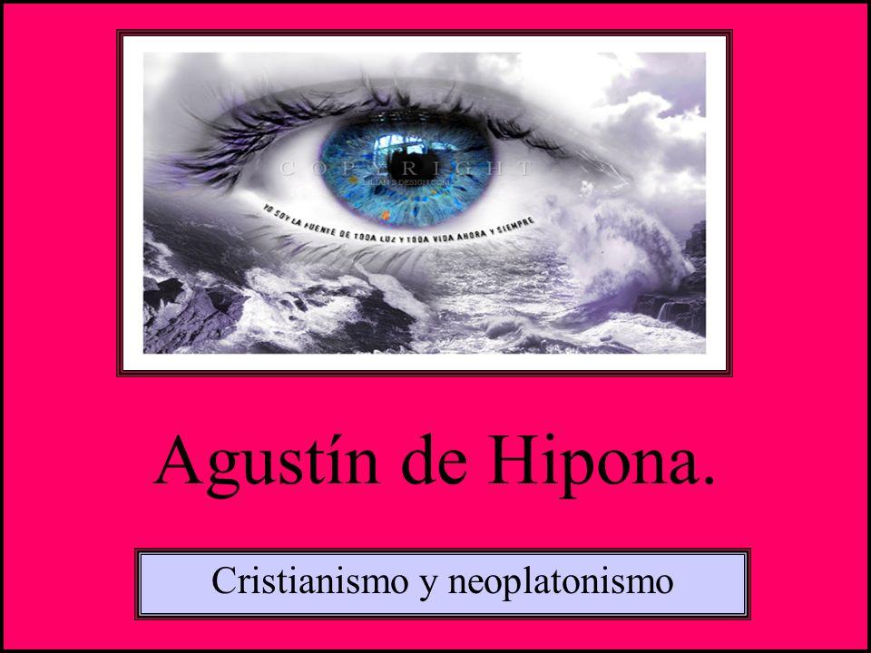 Agustín de Hipona. Cristianismo y neoplatonismo