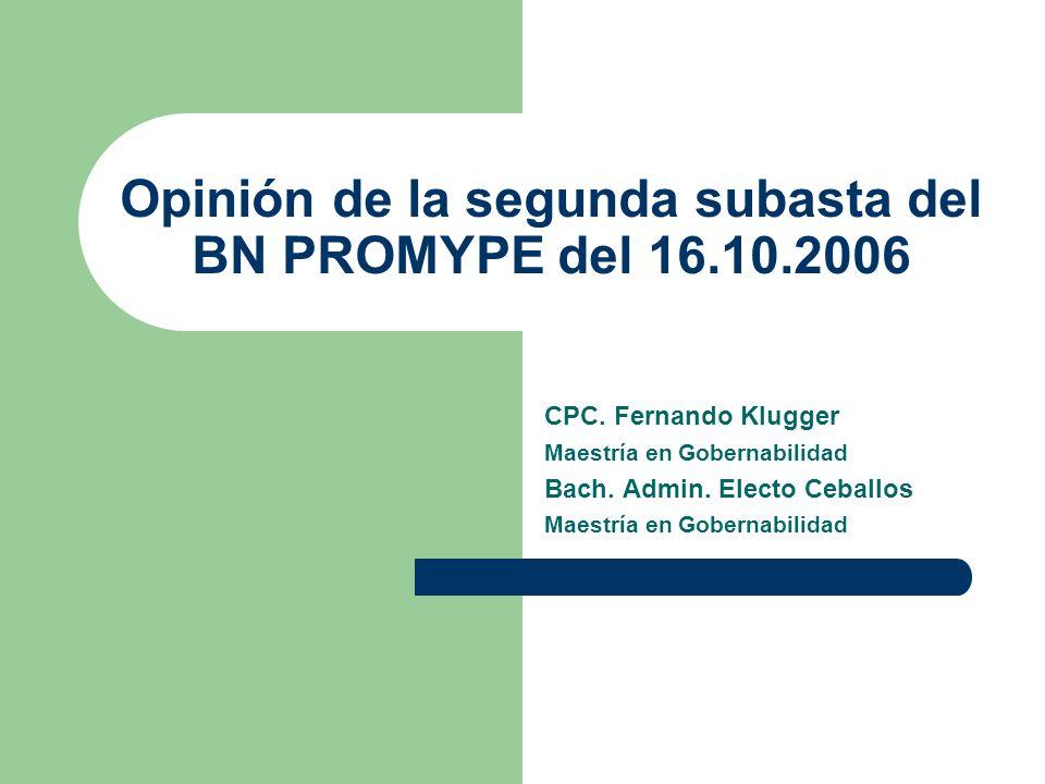 Opinión de la segunda subasta del BN PROMYPE del 16.10.2006 CPC.