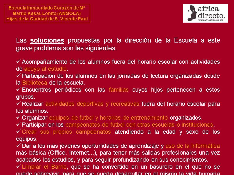 Escuela Inmaculado Corazón de Mª Barrio Kasai, Lobito (ANGOLA) Hijas de la Caridad de S. Vicente Paul Las soluciones propuestas por la dirección de la