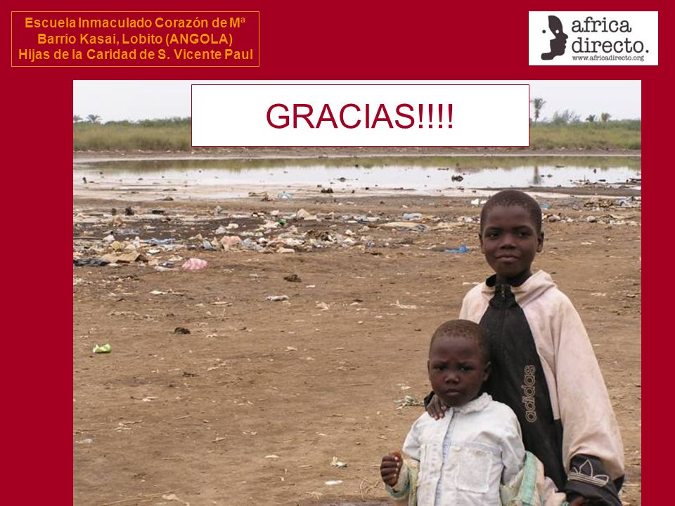 Escuela Inmaculado Corazón de Mª Barrio Kasai, Lobito (ANGOLA) Hijas de la Caridad de S. Vicente Paul GRACIAS!!!!