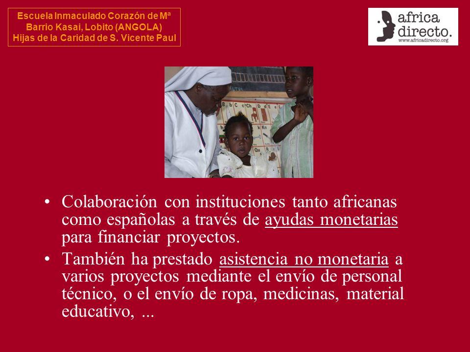Escuela Inmaculado Corazón de Mª Barrio Kasai, Lobito (ANGOLA) Hijas de la Caridad de S. Vicente Paul Colaboración con instituciones tanto africanas c