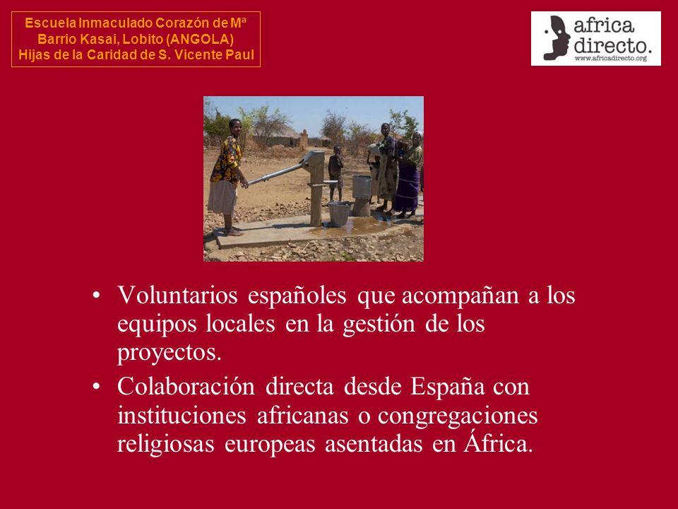 Escuela Inmaculado Corazón de Mª Barrio Kasai, Lobito (ANGOLA) Hijas de la Caridad de S. Vicente Paul Voluntarios españoles que acompañan a los equipo