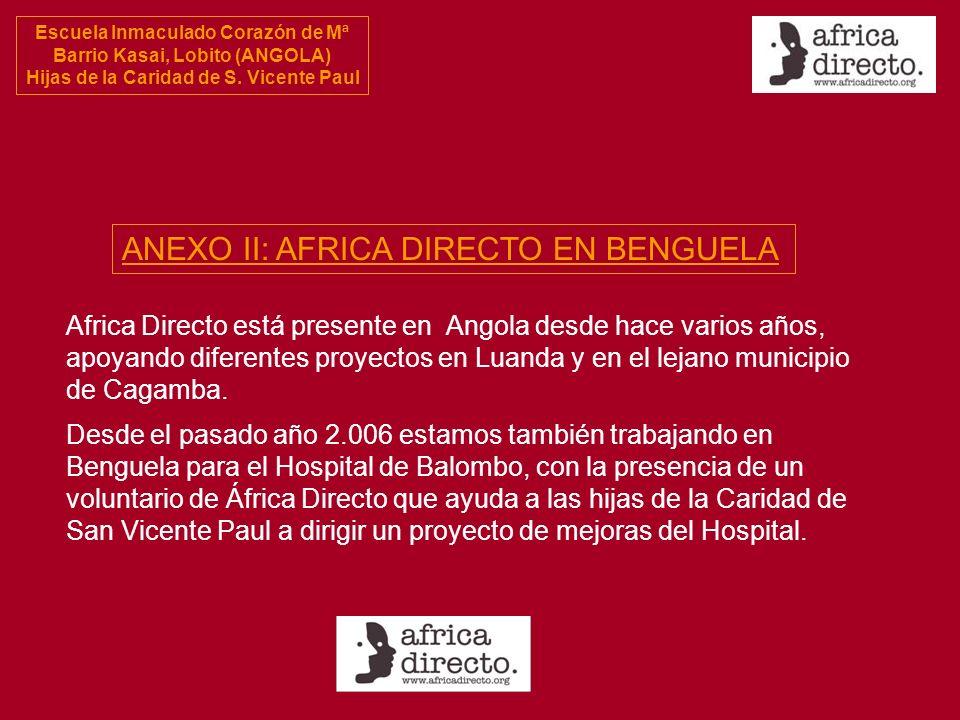 Escuela Inmaculado Corazón de Mª Barrio Kasai, Lobito (ANGOLA) Hijas de la Caridad de S. Vicente Paul ANEXO II: AFRICA DIRECTO EN BENGUELA Africa Dire