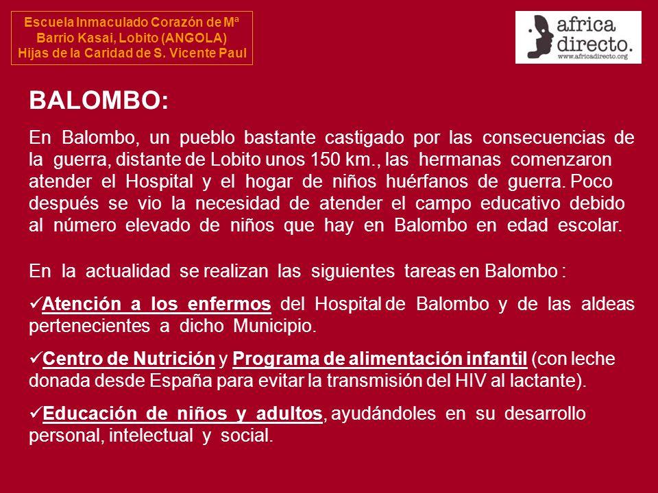 Escuela Inmaculado Corazón de Mª Barrio Kasai, Lobito (ANGOLA) Hijas de la Caridad de S. Vicente Paul BALOMBO: En Balombo, un pueblo bastante castigad