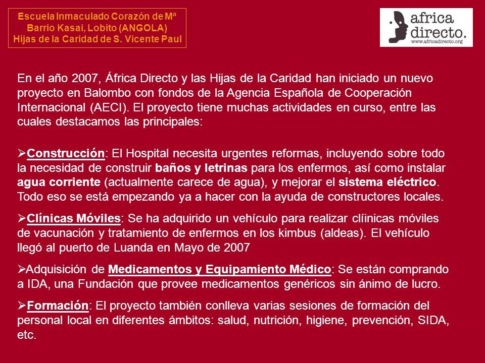 Escuela Inmaculado Corazón de Mª Barrio Kasai, Lobito (ANGOLA) Hijas de la Caridad de S. Vicente Paul En el año 2007, África Directo y las Hijas de la
