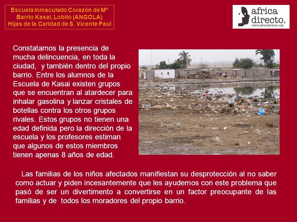 Escuela Inmaculado Corazón de Mª Barrio Kasai, Lobito (ANGOLA) Hijas de la Caridad de S. Vicente Paul Las familias de los niños afectados manifiestan