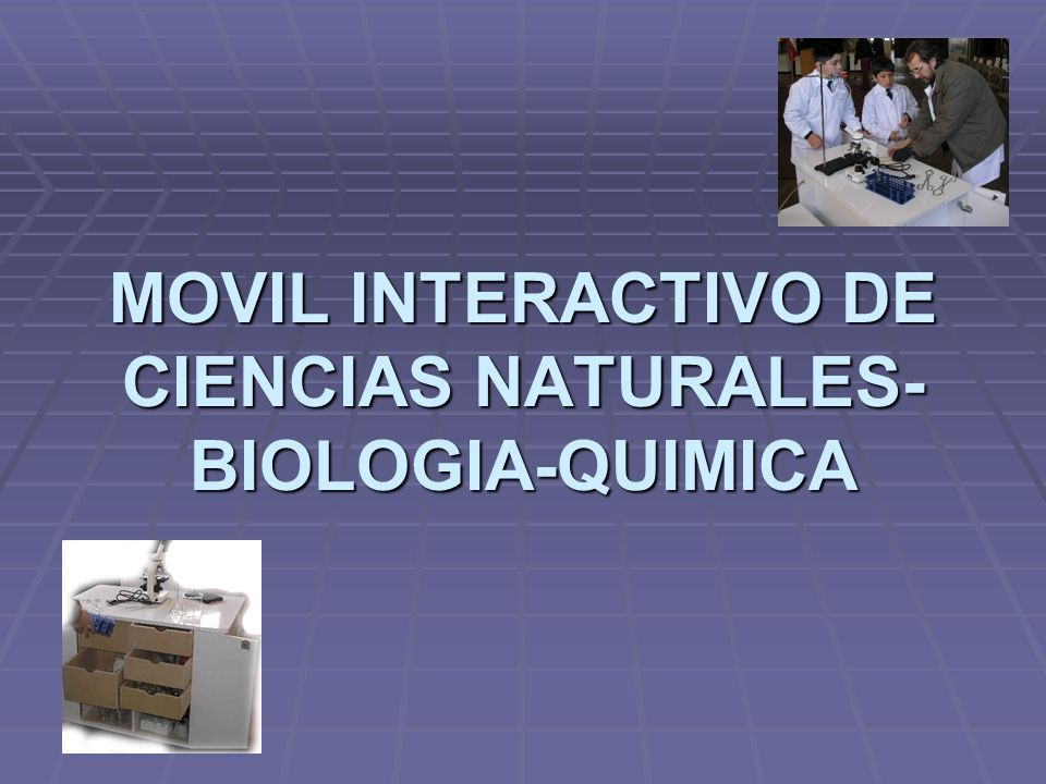 MOVIL INTERACTIVO DE CIENCIAS NATURALES- BIOLOGIA-QUIMICA