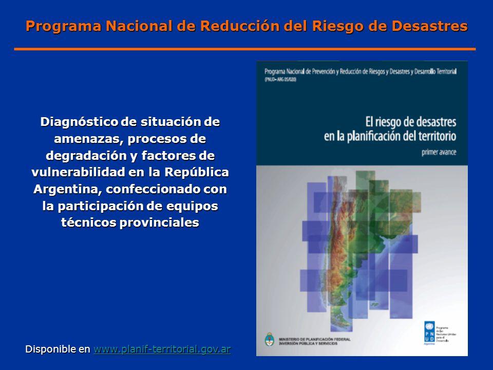 Diagnóstico de situación de amenazas, procesos de degradación y factores de vulnerabilidad en la República Argentina, confeccionado con la participaci