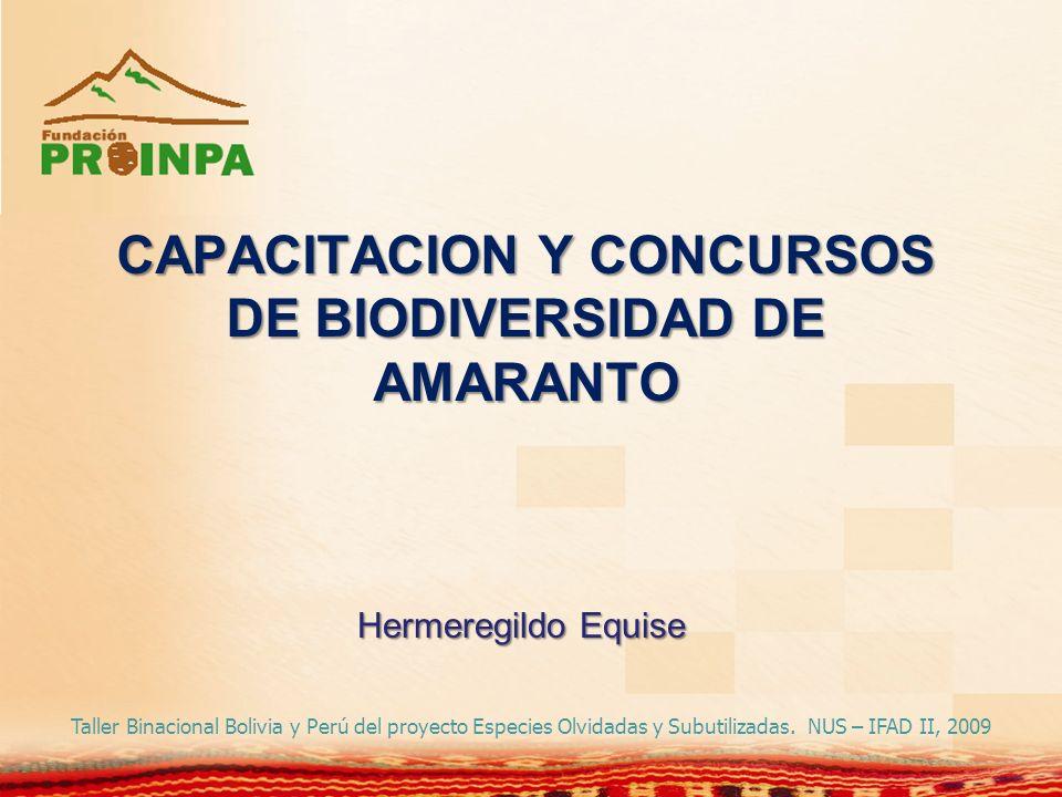 CAPACITACION Y CONCURSOS DE BIODIVERSIDAD DE AMARANTO Hermeregildo Equise Taller Binacional Bolivia y Perú del proyecto Especies Olvidadas y Subutiliz
