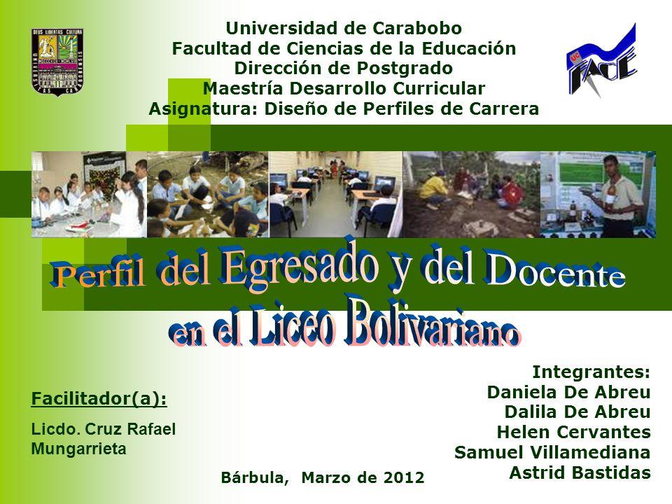 Facilitador(a): Licdo. Cruz Rafael Mungarrieta Universidad de Carabobo Facultad de Ciencias de la Educación Dirección de Postgrado Maestría Desarrollo