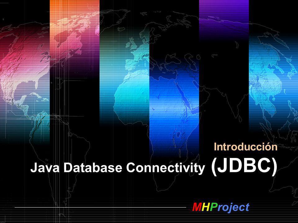 MHProject Java Database Connectivity (JDBC) Introducción